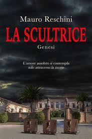 """Presentazione del libro """"La Scultrice"""" di Mauro Reschini"""